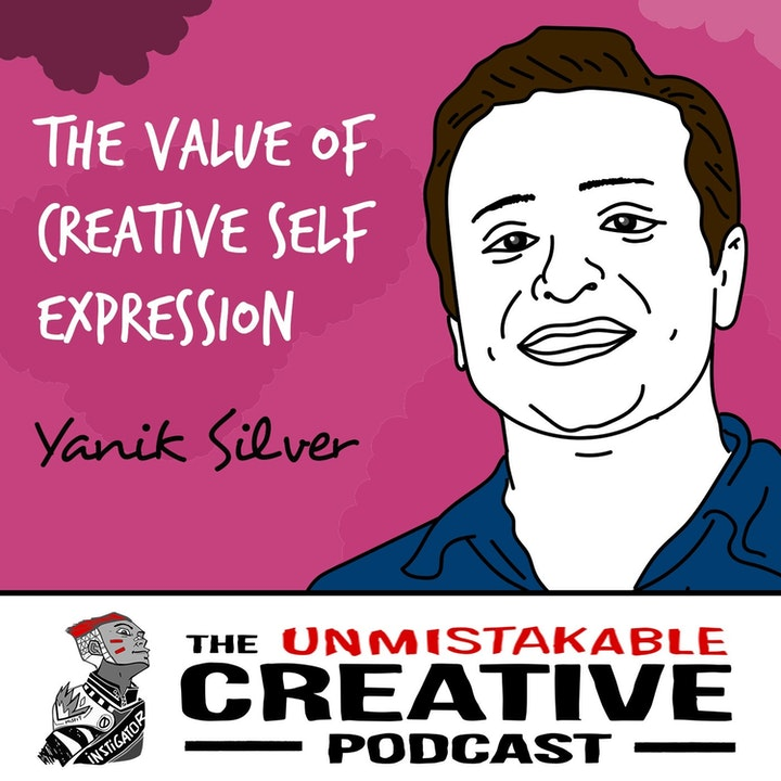 Yanik Silver: The Value of Creative Self Expression