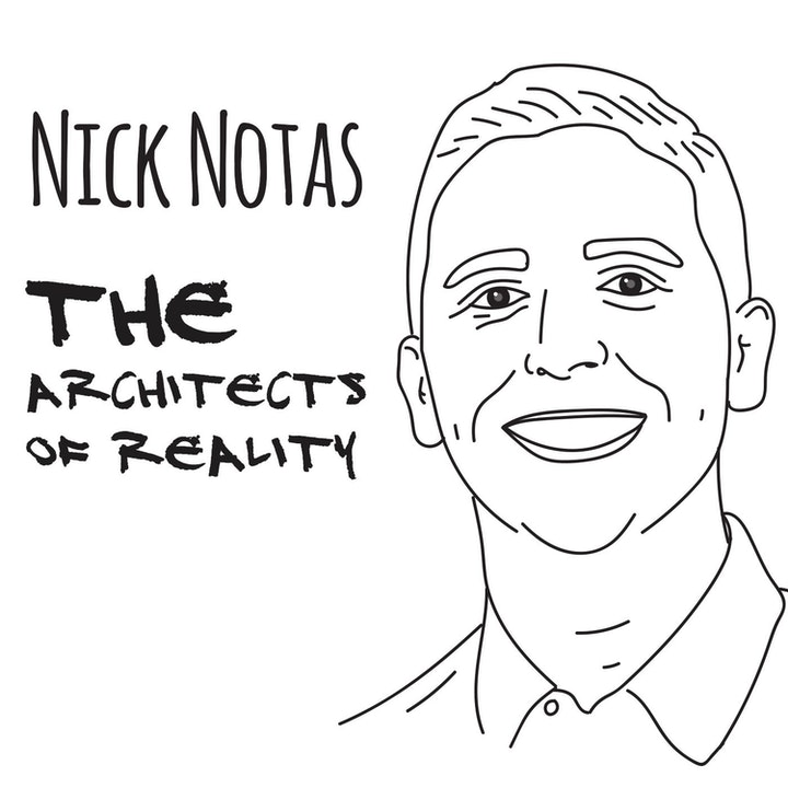 The Architects of Reality: Nick Notas