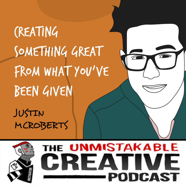 Justin McRoberts   Creating Something Great From What You've Been Given