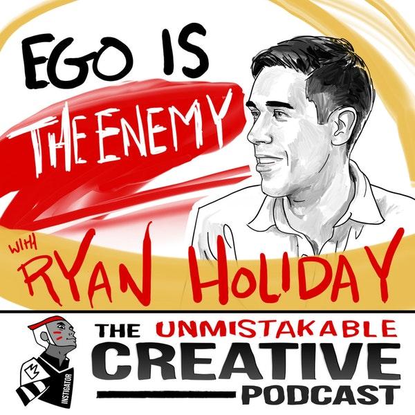 Best of: Ego is The Enemy with Ryan Holiday Image