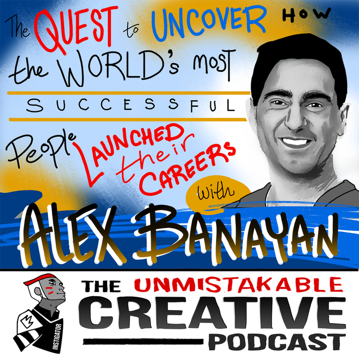 Alex Banayan: The Quest to Uncover How the World's Most Successful People Launched Their Careers