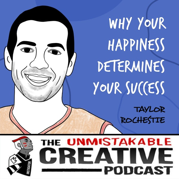 Taylor Rochestie | Why Your Happiness Determines Your Success Image