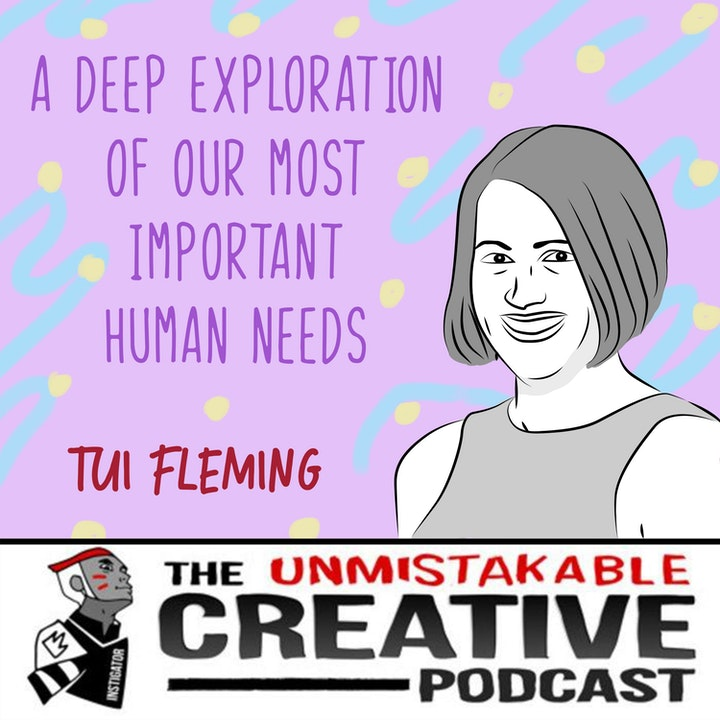 A Deep Exploration of Our Most Important Human Needs with Tui Fleming