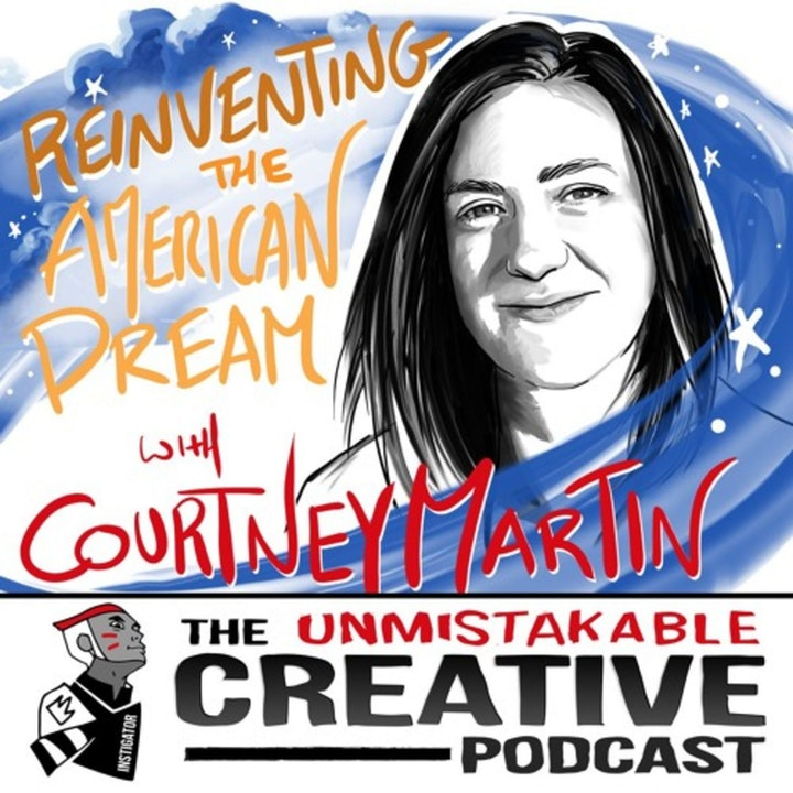 Best of: Reinventing the American Dream with Courtney Martin