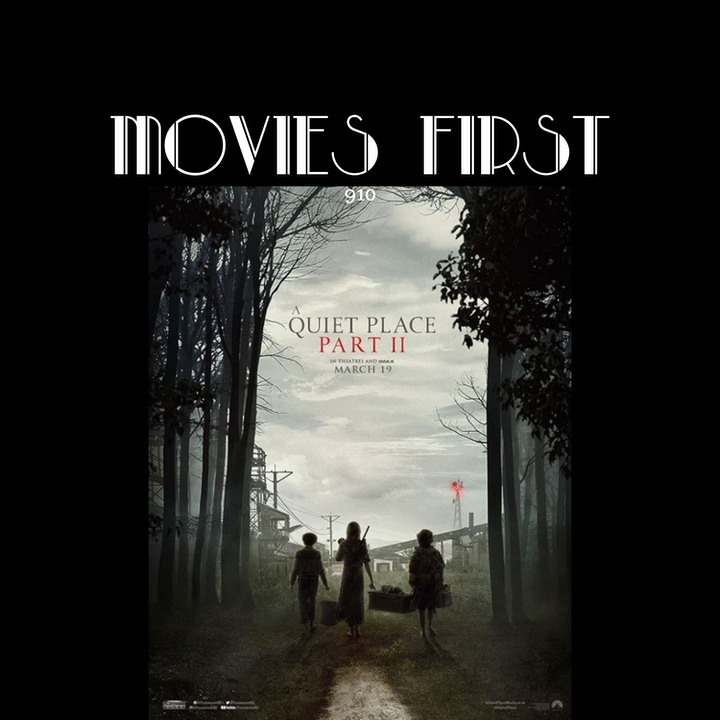 Episode image for A Quiet Place Part II (Drama, Horror, Sci-Fi) (The @MoviesFirst review)