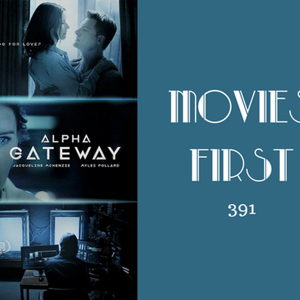 391: The Gateway - Movies First with Alex First Image