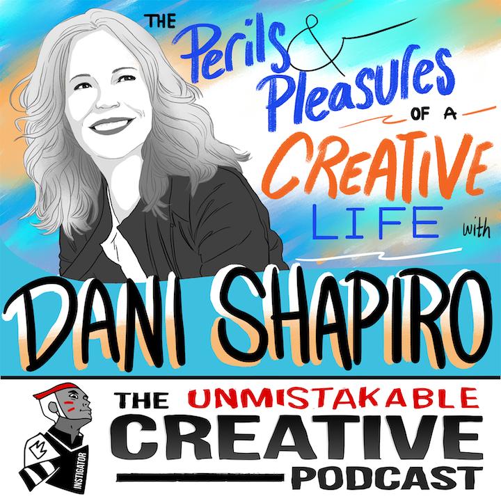 Dani Shapiro: The Perils and Pleasures of a Creative Life