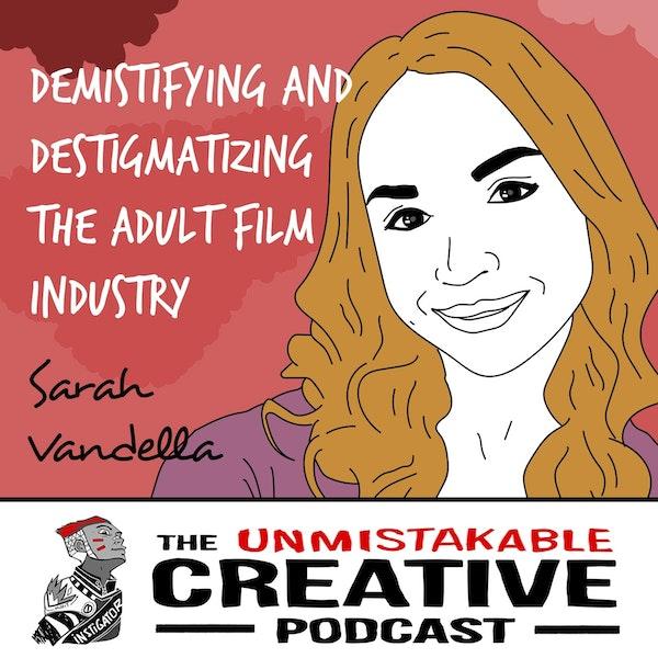 Sarah Vandella | Demystifying and De-stigmatizing the Adult Film Industry Image