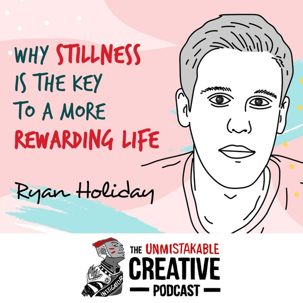 Listener Favorites: Ryan Holiday | Why Stillness is the Key to a More Rewarding Life Image