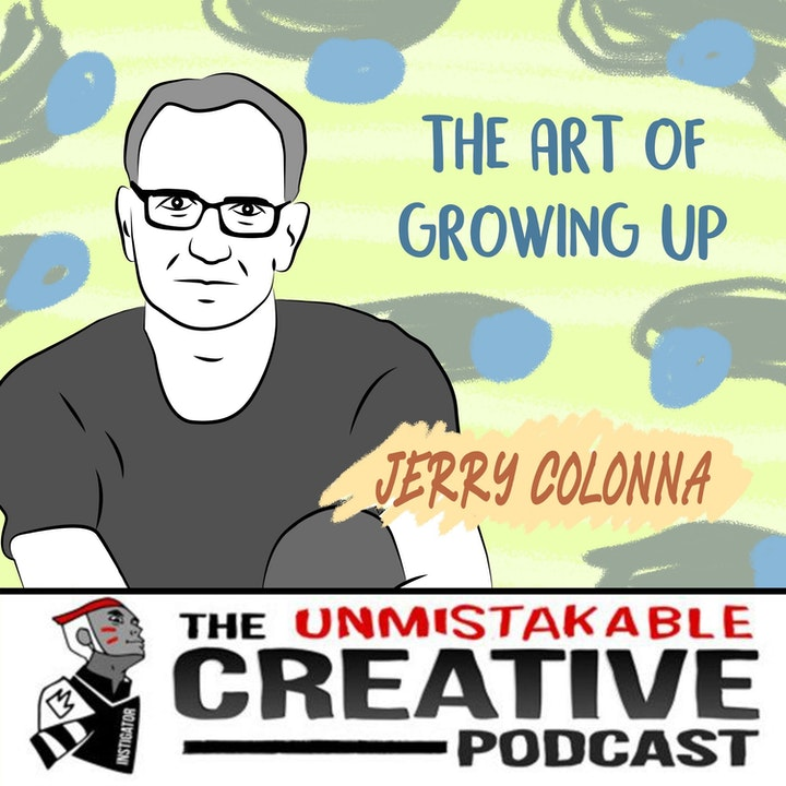 The Art of Growing Up with Jerry Colonna