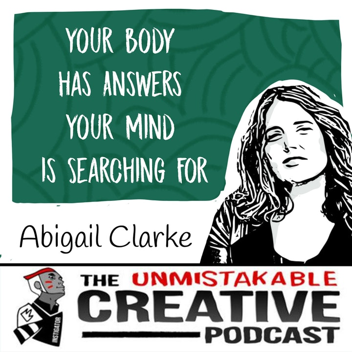 Your Body Has Answers Your Mind is Searching For with Abigail Clarke