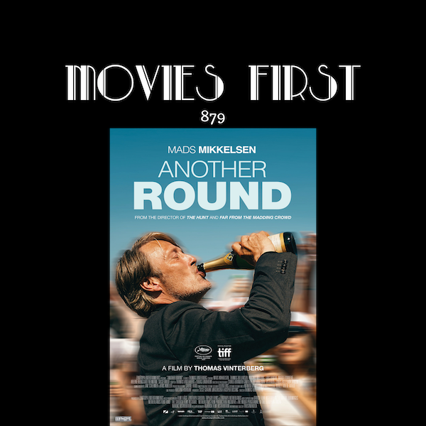 Another Round (Comedy, Drama) (Original title: Druk) (the @MoviesFirst review) Image