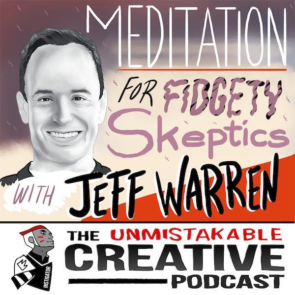 Listener Favorites: Jeff Warren | Meditation for Fidgety Skeptics Image