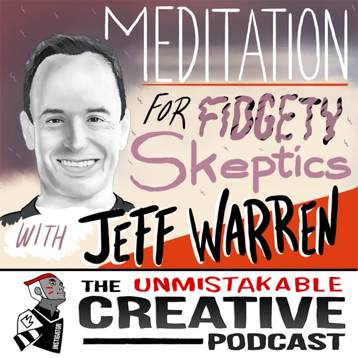 Listener Favorites: Jeff Warren | Meditation for Fidgety Skeptics