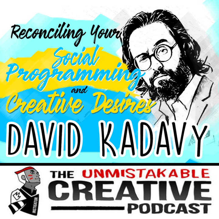 Reconciling Your Social Programming and Creative Desires with David Kadavy