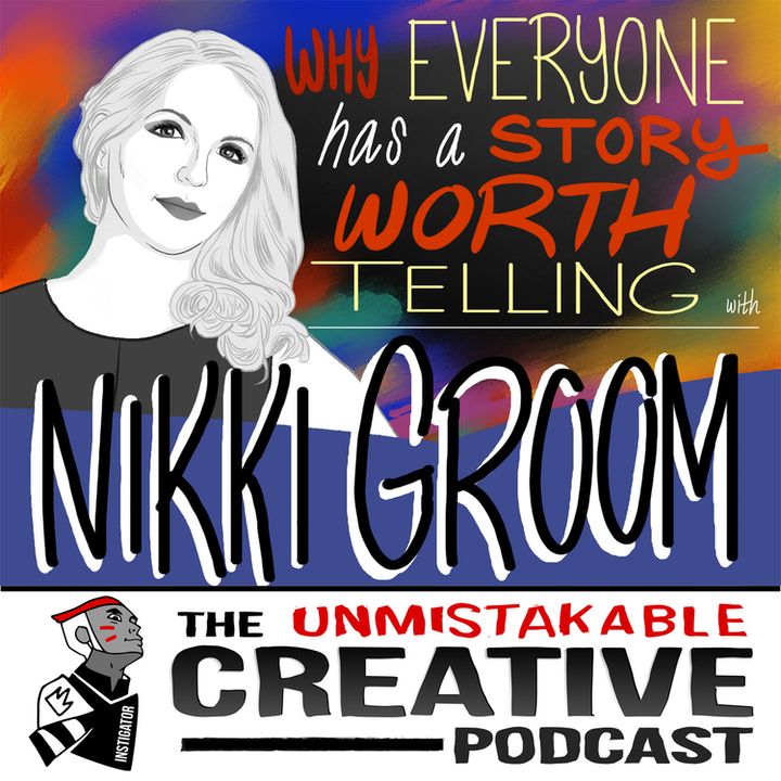 Nikki Groom: Why Everyone Has a Story Worth Telling