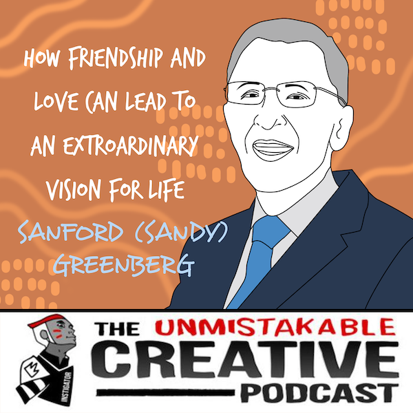 Sandy Greenberg | How Friendship and Love Can Lead to An Extraordinary Vision for Life Image