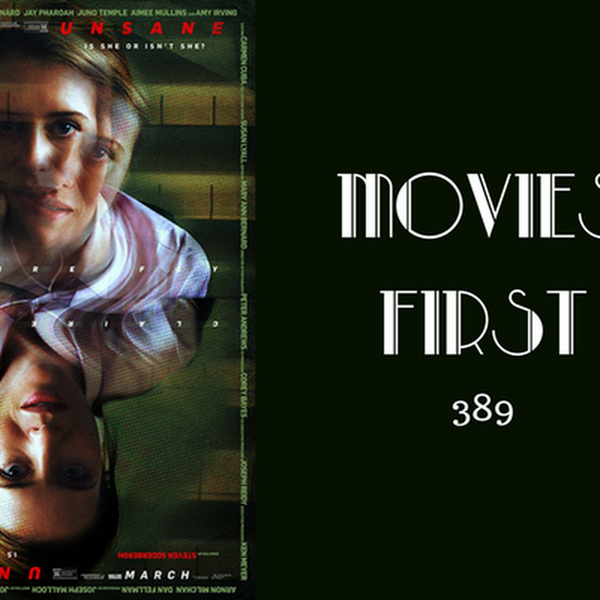 389: Unsane - Movies First with Alex First Image