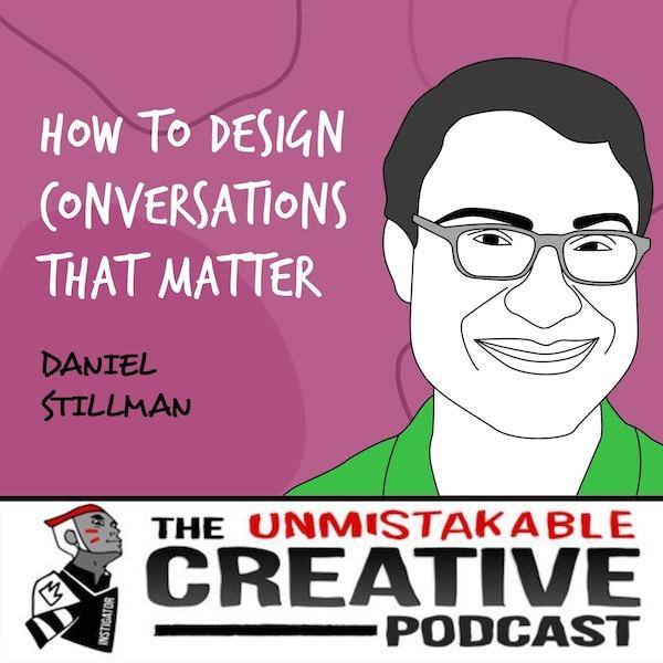 Daniel Stillman | How to Design Conversations that Matter Image