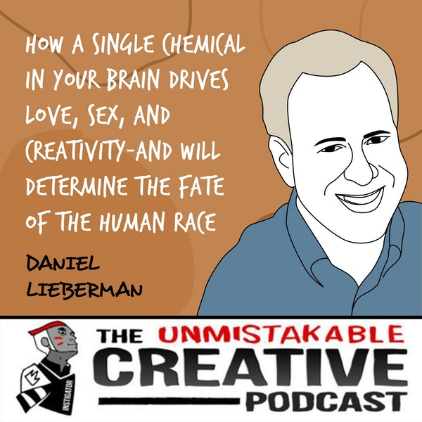 Daniel Lieberman | How a Single Chemical in Your Brain Drives Love, Sex, and Creativity―and Will Determine the Fate of the Human Race Image