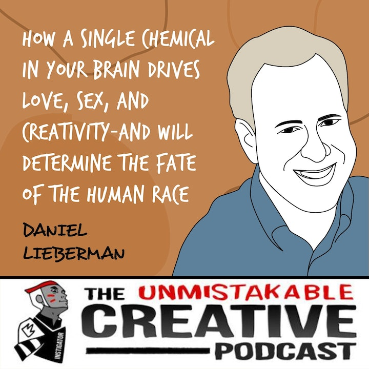 Daniel Lieberman | How a Single Chemical in Your Brain Drives Love, Sex, and Creativity―and Will Determine the Fate of the Human Race