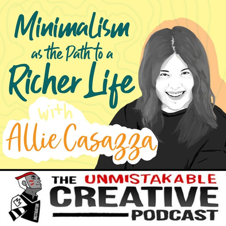 Listener Favorites: Allie Casazza   Minimalism as The Path to a Richer Life