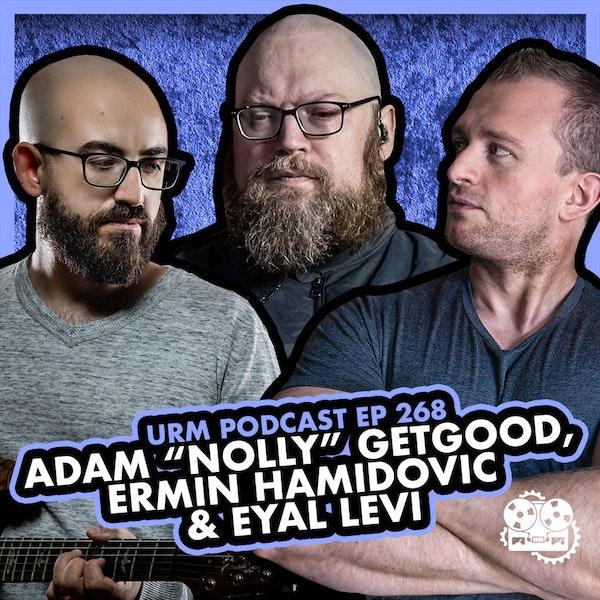 "EP 268 | Adam ""Nolly"" Getgood and Ermin Hamidovic Image"