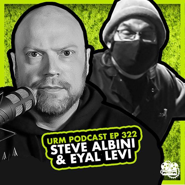 EP 322 | Steve Albini Image