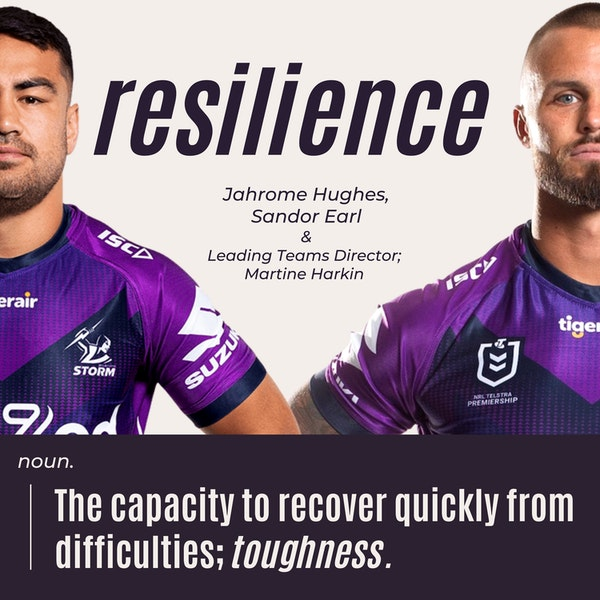 The foundation of resilience is the team around you