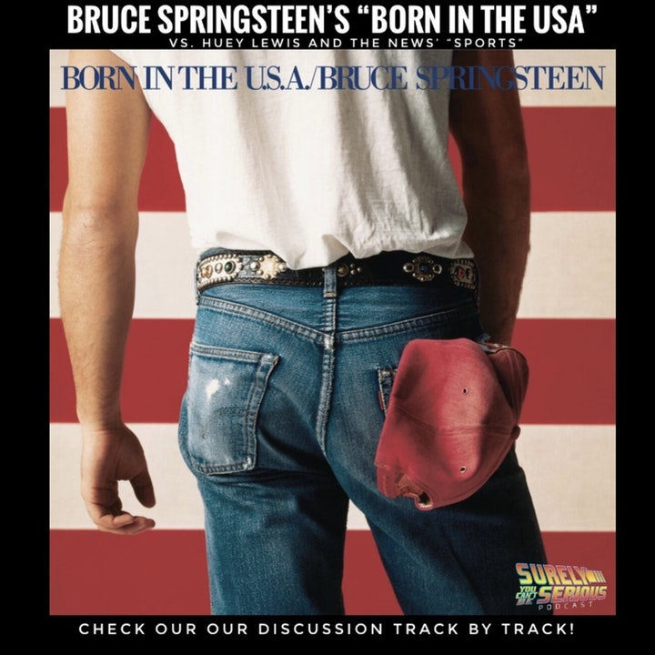 """Bruce Springsteen's """"Born in the USA"""" (1984) vs. Huey Lewis """"Sports"""" (1984)"""