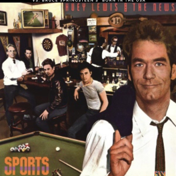 """Huey Lewis and the News """"Sports"""" vs. Bruce Springsteen's """"Born in the USA"""" Image"""