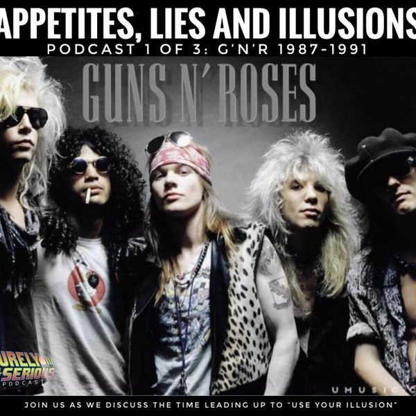 Guns N' Roses 1987-1991:  Appetites, Lies and Illusions Image