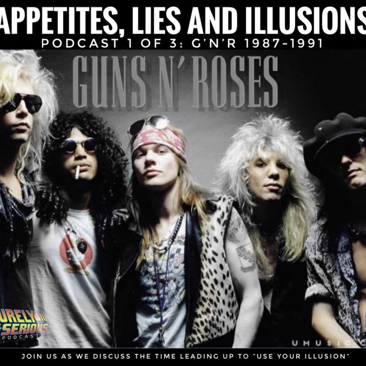 Guns N' Roses 1987-1991:  Appetites, Lies and Illusions