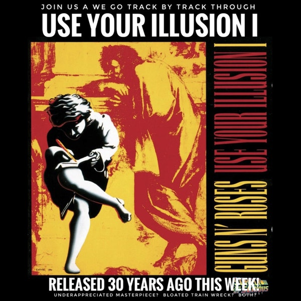 Use Your Illusion I (1991): Track by Track! Image