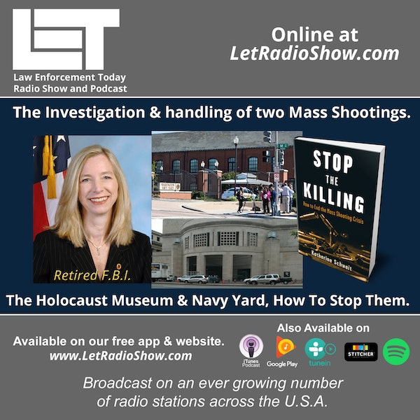 S5E59: The Investigation & Handling of Two Mass Shootings. The Holocaust Museum & Navy Yard, How to Stop Them.