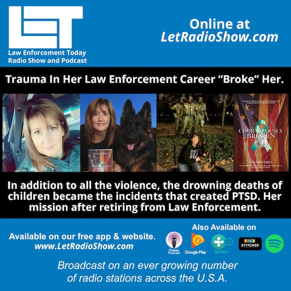 """S5E63: Trauma In Her Law Enforcement Career """"Broke"""" Her. In Addition To The Violence, She Talks About The Drowning Deaths Of Children And The Impact It Had On Them."""