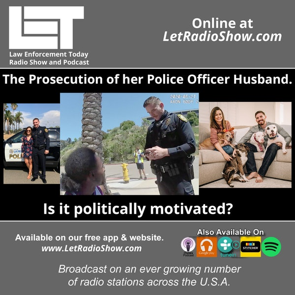 S5E50: The Prosecution of her Police Officer Husband. Is it politically motivated?