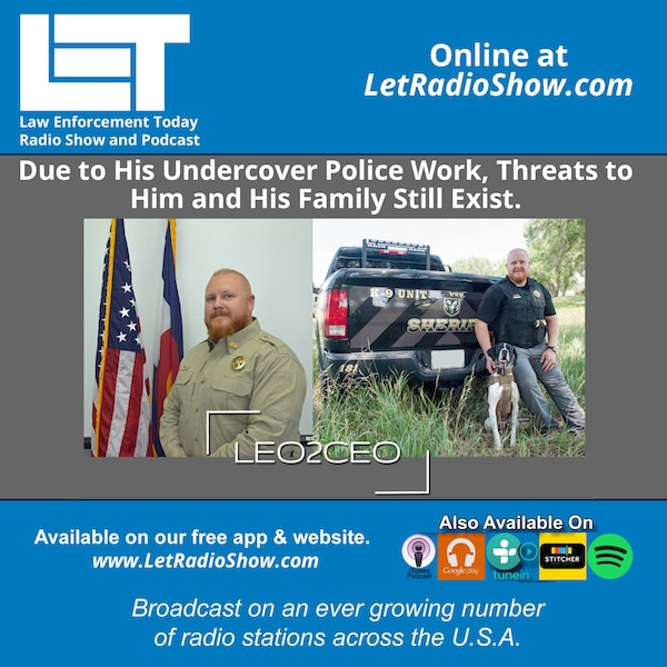 S5E40: Due to His Undercover Police Work, Threats to  Him and His Family Still Exist.