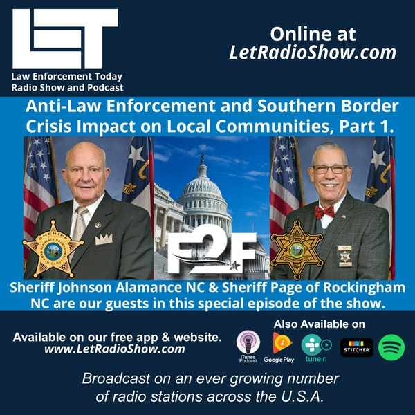 S5E76: Anti-Law Enforcement and the Southern Border Crisis Impact on  Local Communities, Part 1.