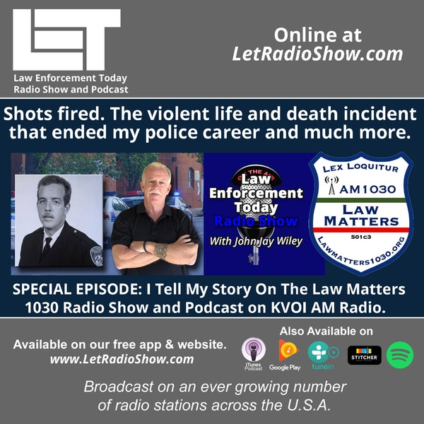 S5E64: Shots fired. The violent life and death incident  that ended my police career and much more. SPECIAL EPISODE.