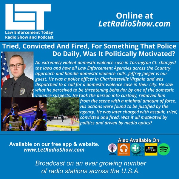 S5E22: Tried, Convicted And Fired, For Something That Police Do Daily. Was It Politically Motivated? Image