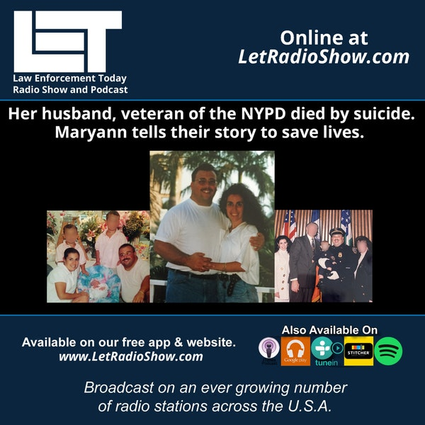 S5E42: Her husband, veteran of the NYPD died by suicide.  MaryAnn tells their story to save lives.