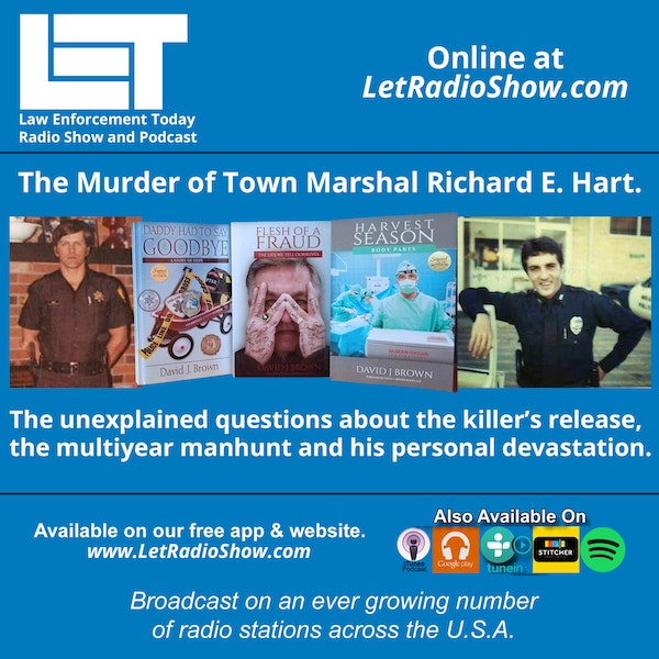 S5E70: The Murder of Town Marshal Richard E. Hart. The unexplained questions about the killer's release,  the multiyear manhunt and his personal devastation.