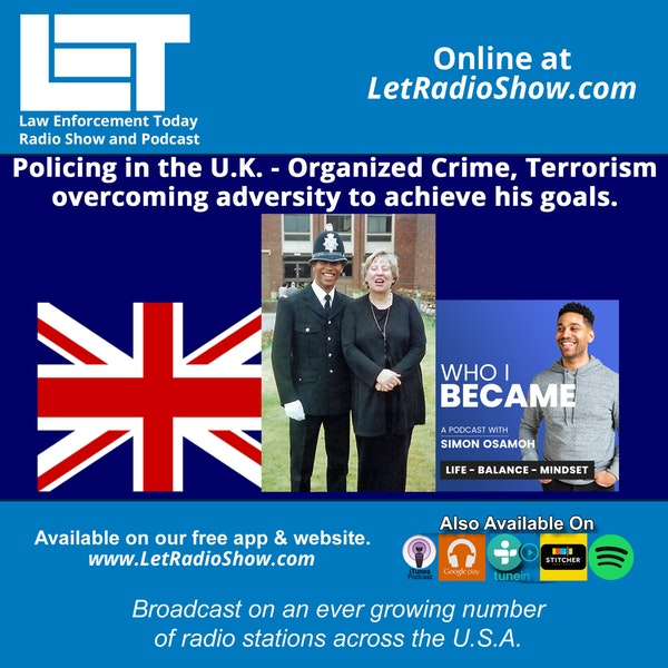 S5E43: Policing in the U.K. - Organized Crime, Terrorism,  overcoming adversity to achieve his goals.