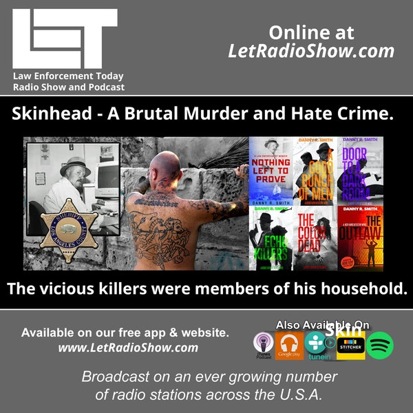 S5E69: Skinhead - A Brutal Murder and Hate Crime. The vicious killers were members of his household.