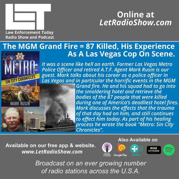 S5E30: The MGM Grand Fire = 87 Killed, His Experience  As A Las Vegas Cop On Scene.