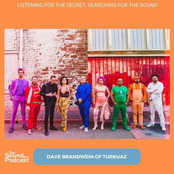 Episode 130: Dave Brandwein of Turkuaz