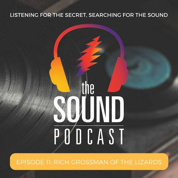 Episode 11: Rich Grossman of The Lizards