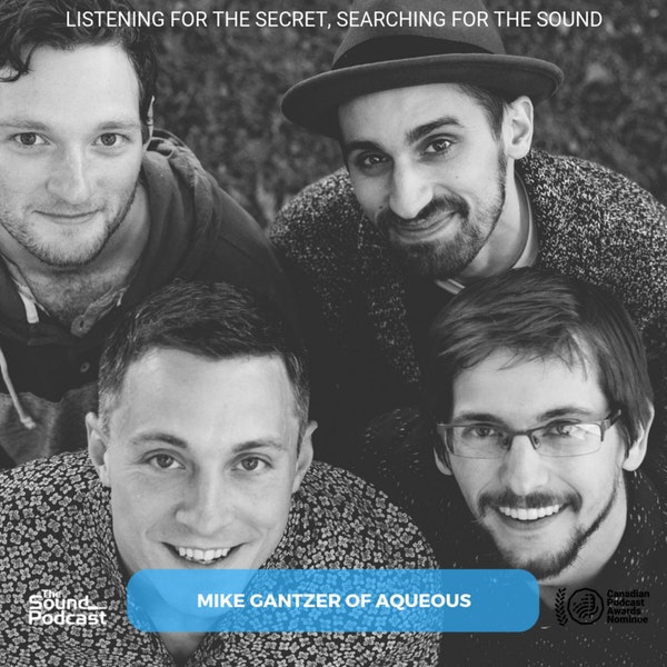 Episode 177: Mike Gantzer of Aqueous