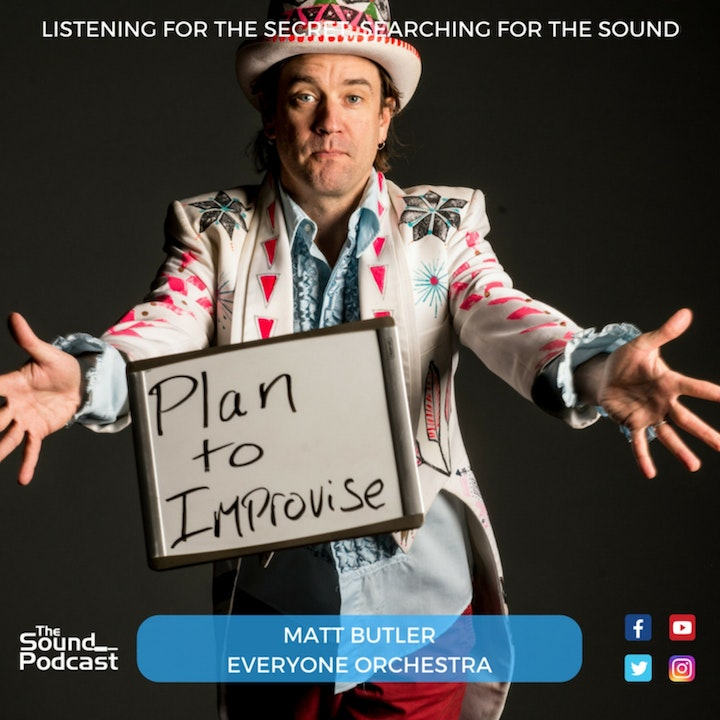 Episode 60: Matt Butler of Everyone Orchestra
